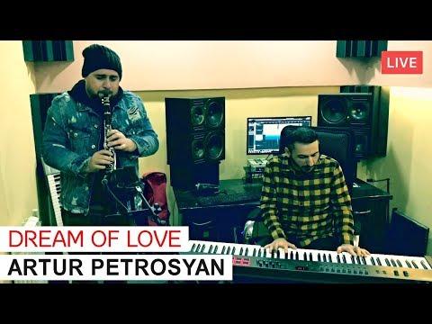 Artur Petrosyan - Dream Of Love // Արթուր Պետրոսյան - Սիրո երազ