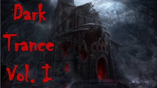 One Hour Mix of Obscure Dark Trance Music Vol. I