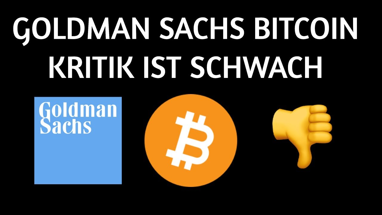 Goldman Sachs Bitcoin Kritik ist schwach 11