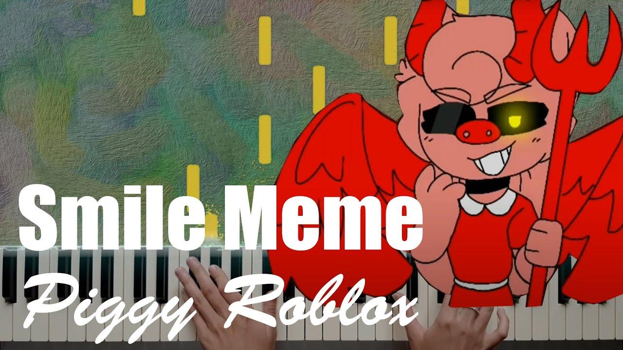Smile meme | Piggy ROBLOX (Piano Cover)