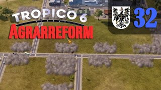 Let's Play Tropico 6 #32: Die Agrarreform (Preußico / deutsch / Sandbox)