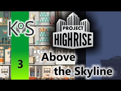 Project Highrise: Above the Skyline Ep 3:  Getting Medium Offices Moved In - Let's Play Scenario