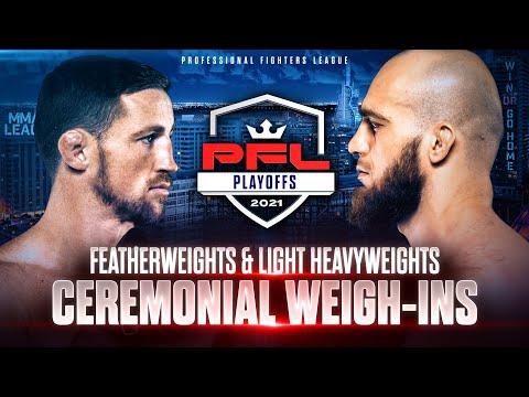 2021 PFL Playoffs: Featherweights &  Light Heavyweights Weigh Ins