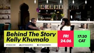"Behind The Story: Kelly Khumalo | ""I'd go to church high"""