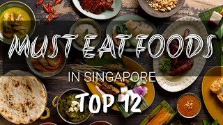 What to eat in Singapore X Food Vlog | Top 12 Must Eat Foods In Singapore