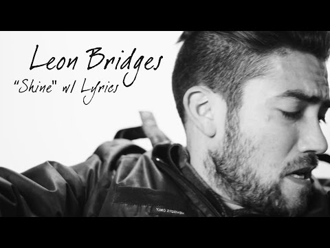 Leon Bridges - Shine - with lyrics