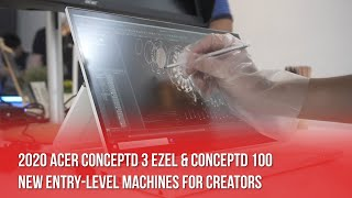 2020 Acer ConceptD 3 Ezel / Concept D 100: New Entry-Level Machines For Creators!