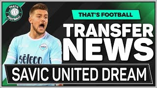 Milinkovic-Savic Wants MAN UTD Transfer! LATEST TRANSFER News