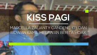Marcella Zalianty Gandeng KPI dan Ridwan Kamil Melawan Berita Hoax - Kiss Pagi