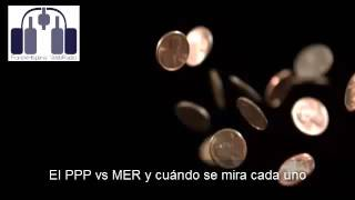 El PPP Purchase Parity Power vs el MER Market Exchange Rate