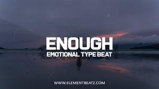 Enough - Emotional Type Beat - Emotional Soulful Piano Hip Hop Instrumental