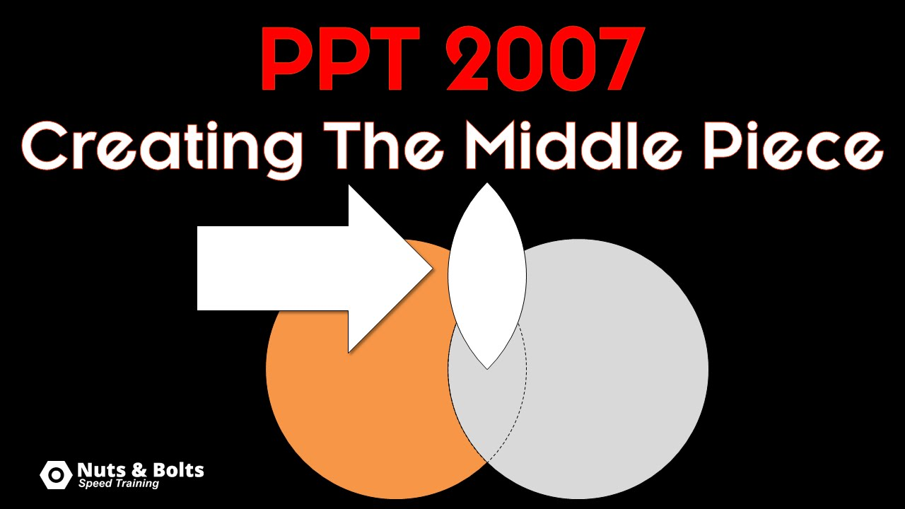How to Create The Middle Part of Two Overlapping Circles (PowerPoint 2007)