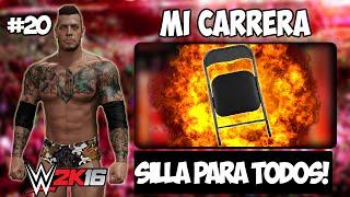 WWE 2K16 Modo Mi Carrera | Capitulo 20 | ¡Silla Para Todos! | Ps4/XB1 HD