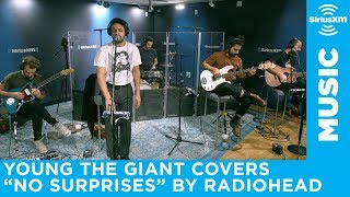 "Gambar cover Young The Giant covers ""No Surprises"" by Radiohead"