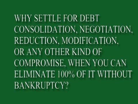 Learn How To Eliminate Debt Legally Without Bankrupcy!