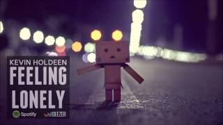 Kevin Holdeen - Feeling Lonely (Original Mix) [FREE]