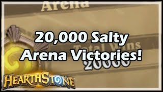 [Hearthstone] 20,000 Salty Arena Victories!