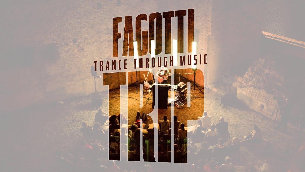 FAGOTTI /TRIP -  Live at Bastione San Gallo (25 8 17)