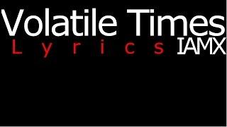 Volatile Times lyrics IAMX