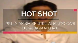 Prilly Masih Sendiri, Aliando Cari Kebahagiaan Hati - Hot Shot