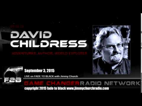 Ep. 317 FADE to BLACK Jimmy Church w/ David Hatcher Childress, Ancient Aliens LIVE on air