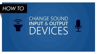 How to Control Sound Input and Output Devices in Windows 10