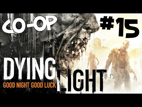 Dying Light Co-op - Arms dealing! - Part 15