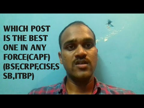 which post is the best one in any  force (CAPF) like civil life, (crpf,bsf,ssb,itbp,cisf),