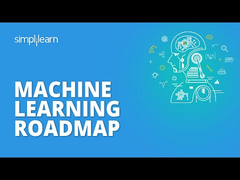 Machine Learning Roadmap 2021 | How To Become A Machine Learning Engineer | Simplilearn