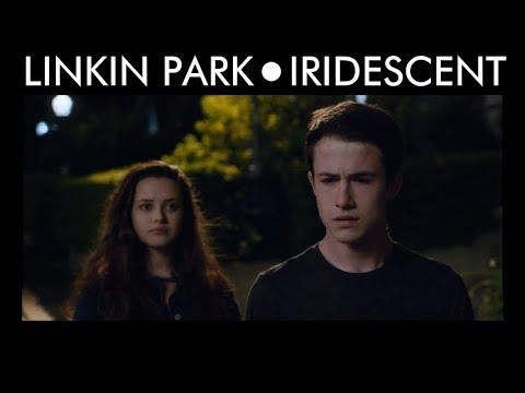 Linkin Park - Iridescent [13 Reasons Why - Season 2]