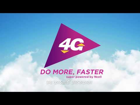 Ncell 4G. Do more, faster.