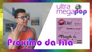 Baixar Ariana Grande - Thank U, Next (Single Review) | UMP Comenta