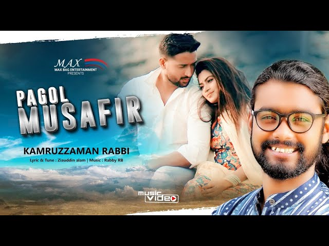 Pagol Mushafir by Kamruzzaman Rabbi Bangla Music Videos 2020 Download