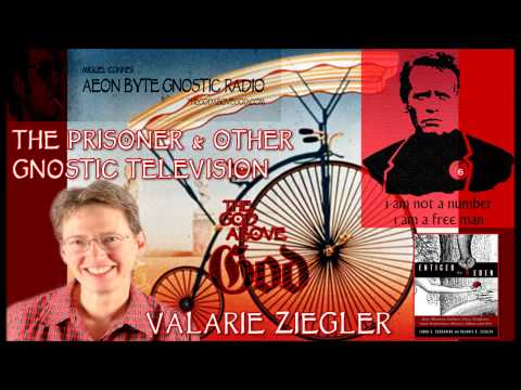 The Prisoner & Other Gnostic Television: Aeon Byte Gnostic Radio