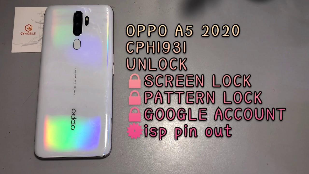 OPPO A5 2020/CPH1931 unlock screen lock pattern lock google account ISP by UFI - YouTube