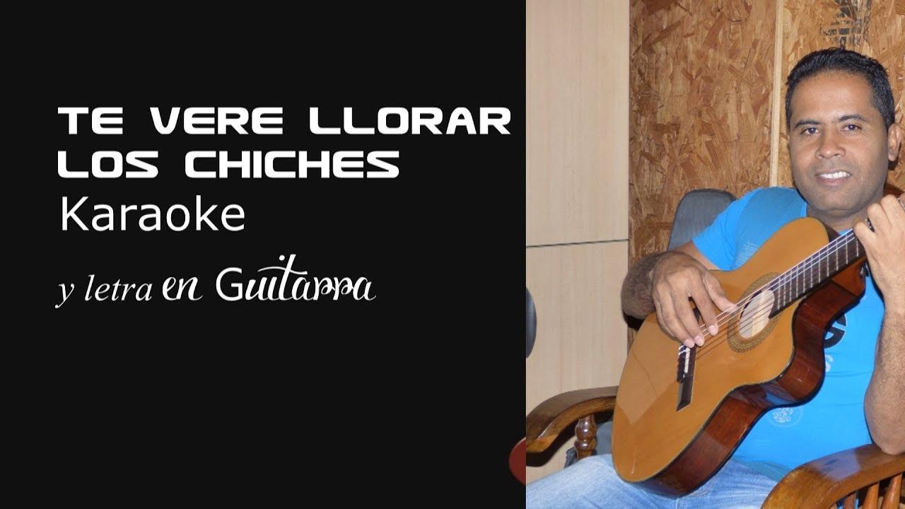 Te Veré Llorar Karaoke Y Letra En Guitarra Youtube