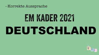 Korrekte Aussprache: Der EM-Kader der Nationalmannschaft von DEUTSCHLAND