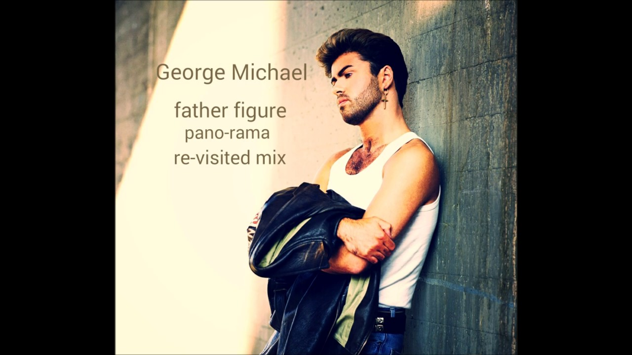 George Michael Father Figure Pano Rama Revisited Mix Youtube,Furnishing A New Home