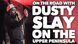 On the road with Dusty Slay episode 4