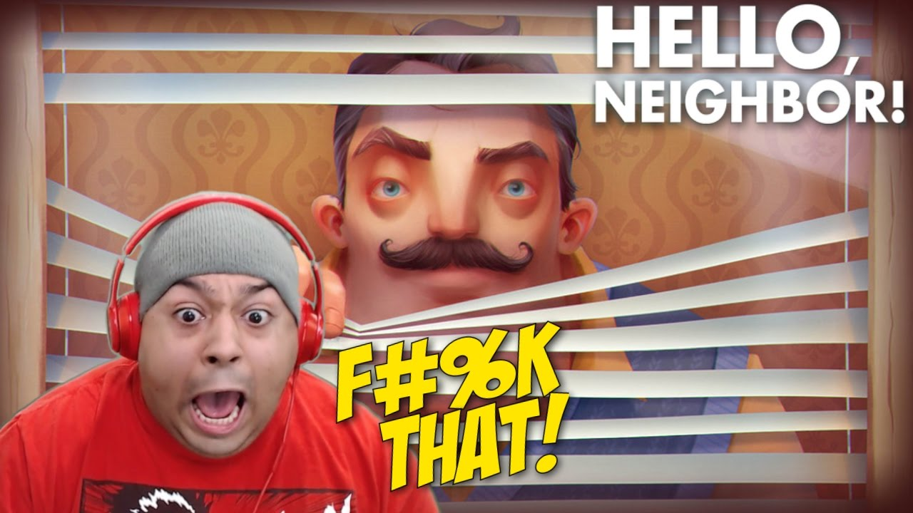 My Neighbor Is F King Crazy Hello Neighbor Gameplay