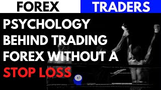 why i dont use a stop loss in forex