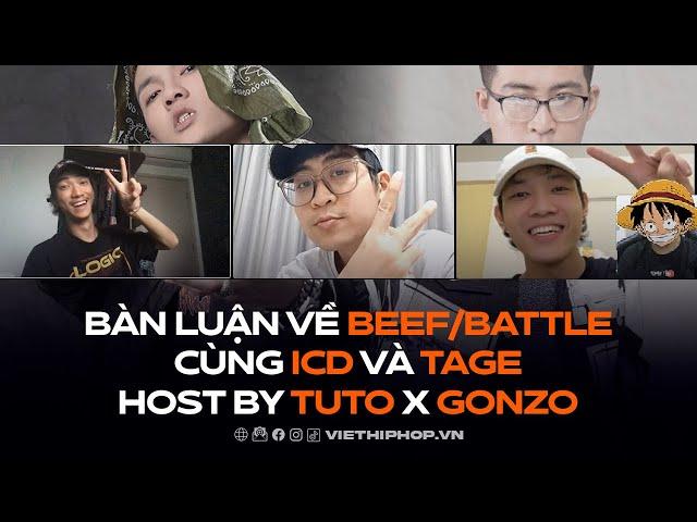 Bàn luận về beef/battle cùng ICD và Tage | Host by Tuto x GONZO