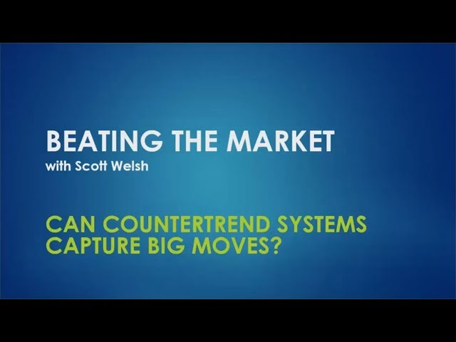 Can Countertrend Systems Capture Big Moves?