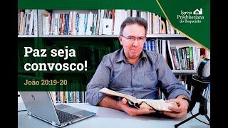 Paz seja convosco! | Mensagem de Fé e Paz | Igreja Presbiteriana do Boqueirão