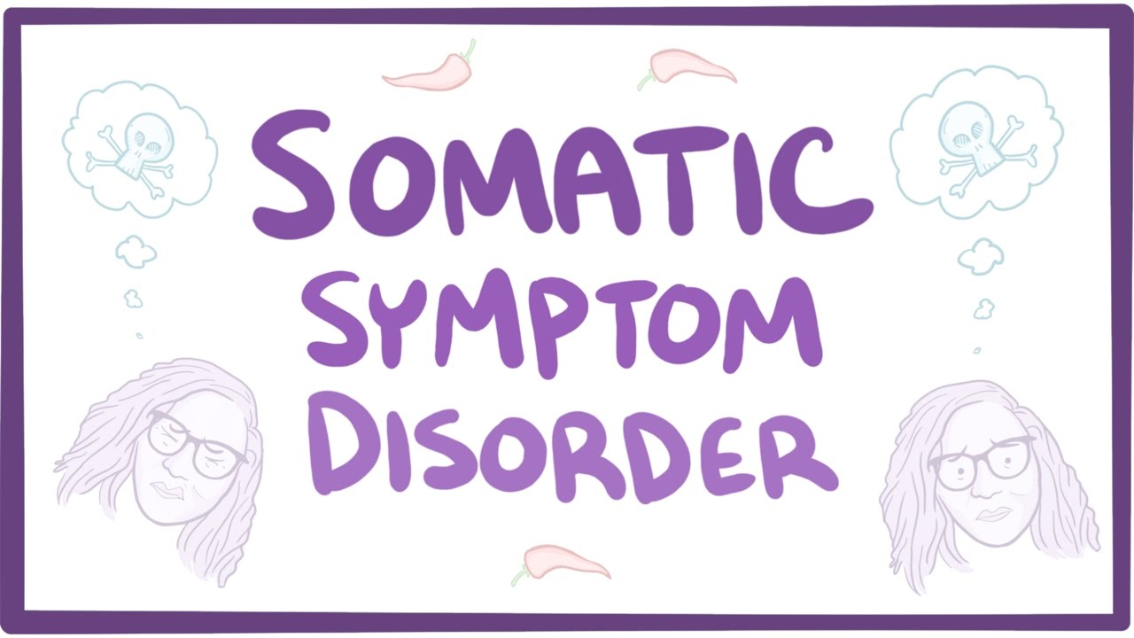 Somatic symptom disorder - causes, symptoms, diagnosis, treatment, pathology