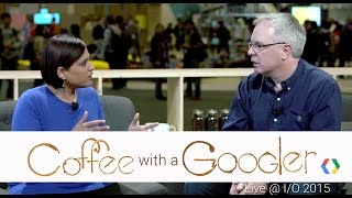 Coffee with a Googler: Chat with Aparna Chennapragada (Live from Google I/O 2015)