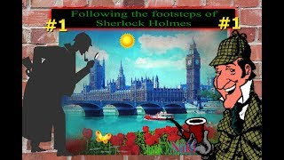 Following the footsteps of Sherlock Holmes(По  следам  Шерлока  Холмса)