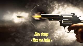 Max &amp - take me, bullet (Cash Cash x Bebe Rexha x Adrian Lux)