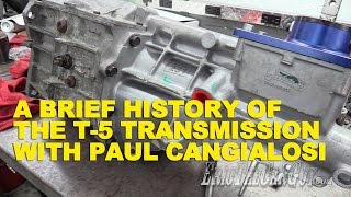 A Brief History Of The T5 Transmission With Paul Cangialosi -Ericthecarguy