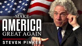 WHAT DOES MAKE AMERICA GREAT AGAIN REALLY MEAN? - Steven Pinker | London Real